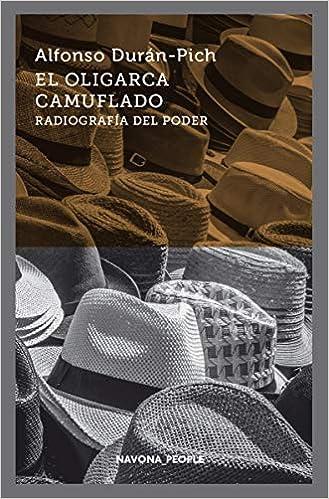 El oligarca camuflado (NAVONA_FICCIONES): Amazon.es: Alfonso Durán-Pich: Libros