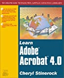 Learn Adobe Acrobat 4.0, Cheryl Stinerock, 1556227728