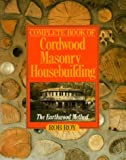 Complete Book Of Cordwood Masonry Housebuilding: The Earthwood Method