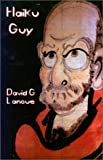Haiku Guy, David G. Lanoue, 1893959139