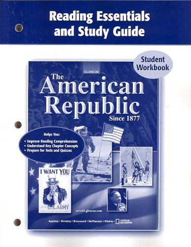 The American Republic Since 1877, Reading Essentials and Study Guide, Workbook (UNITED STATES HISTORY (HS))