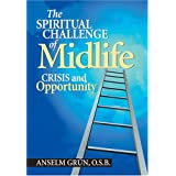 The Spiritual Challenge of Midlife: Crisis and Opportunity