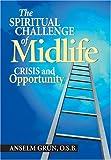 The Spiritual Challenge of Midlife, Anselm Grun, 0764814117