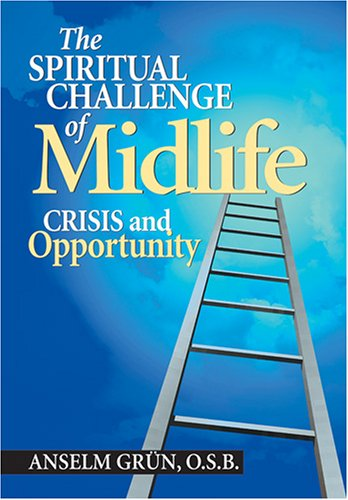 Download The Spiritual Challenge of Midlife: Crisis and Opportunity ebook