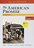 Loose-leaf Version for The American Promise, Value Edition, Volume 1 7E & LaunchPad for The American Promise and The American Promise Value Edition 7E (Twelve Month Access)