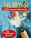 Murder a la Carte The Champagne Murders Mystery Dinner Party Game