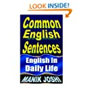 Common English Sentences: English In Daily Life (English Daily Use) (Volume 25)