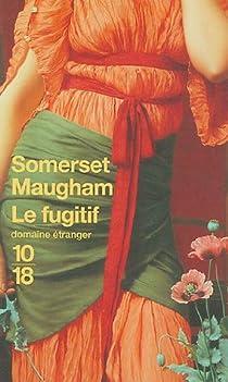 Le fugitif par Maugham
