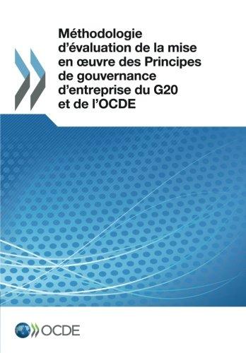 Read Online Méthodologie d'évaluation de la mise en oeuvre des Principes de gouvernance d'entreprise du G20 et de l'Ocde: Edition 2017 (Volume 2017) (French Edition) pdf epub