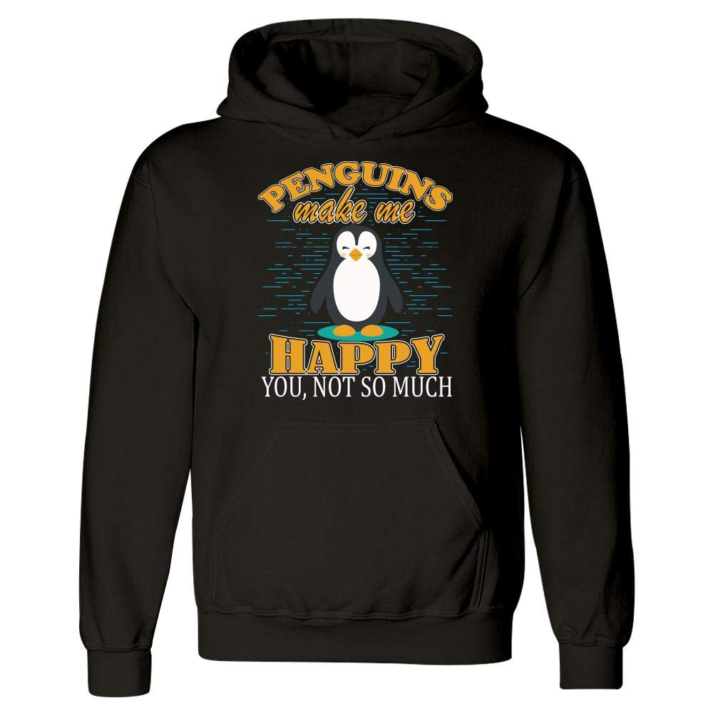 Hoodie Penguins Make Me Happy You Not So Much Sarcastic Comment