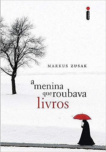 A Menina que Roubava Livros: Markus Zusak: Amazon.com.br: Livros