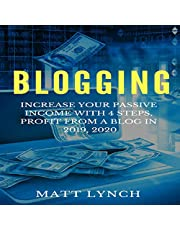 Blogging: Increase Your Passive Income with 4 Steps, Profit from a Blog in 2019, 2020: Social Media Marketing, Instagram, Facebook FB Advertising, You Tube and More!: Business and Money, Book 3