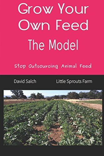 Grow-Your-Own-Feed-The-Model-Stop-Outsourcing-Animal-Feed-Save-The-Children-Restoring-Health-Through-Grandpas-Farm