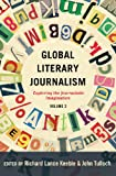 img - for Global Literary Journalism: Exploring the Journalistic Imagination, Volume 2 (Mass Communication and Journalism) book / textbook / text book