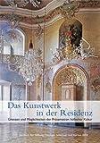 Das Kunstwerk in der Residenz : Grenzen und Moglichkeiten der Prasentation Hofischer Kultur, Stiftung Thuringer Schlosser und Garten, Stiftung, 3795425263