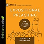 Expositional Preaching: How We Speak God's Word Today: 9marks: Building Healthy Churches | David Helm