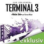 Weiche Ziele (Terminal 3 - Folge 4) | Ivar Leon Menger,Raimon Weber