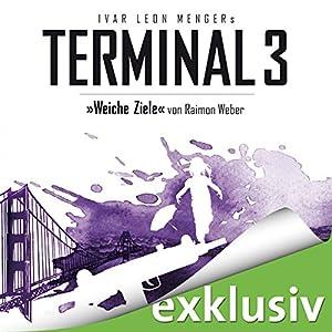 Weiche Ziele (Terminal 3 - Folge 4) Hörbuch