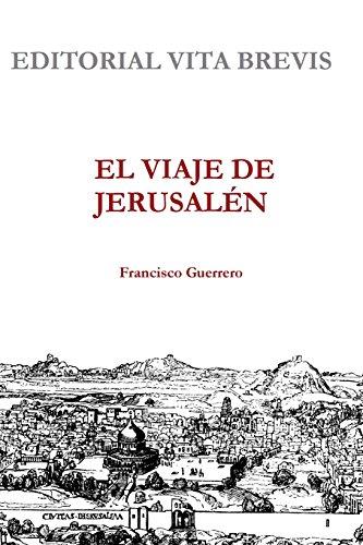 Descargar Libro El Viaje De Jerusalén Francisco Guerrero