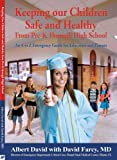 Keeping our Children Safe and Healthy from Pre-K through High School, Albert David, 0979465206