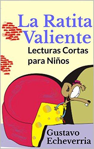 Lecturas Cortas para Niños - La Ratita Valiente (Cuentos Inventados, Cortos e...