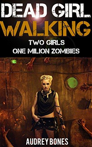Dead Girl Walking: TWO GIRLS, ONE MILLION -