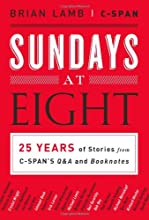 Sundays at Eight: 25 Years of Stories from C-SPAN'S Q&A and Booknotes