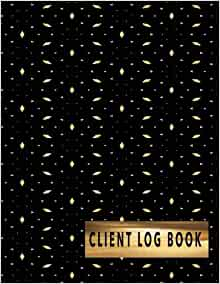 Client Log Book: Customer Profile Log And Client Tracking
