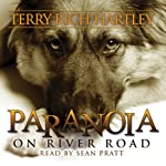 Paranoia on River Road | Terry Rich Hartley