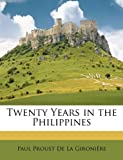 Twenty Years in the Philippines, Paul Proust De La Gironière, 1146372884