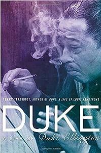 Duke: A Life of Duke Ellington by Terry Teachout (2013-10-17)