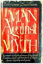 Man Against Myth de Barrows S Dunham