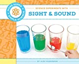 Science Experiments with Sight and Sound, Alex Kuskowski, 1617838543