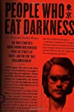 Image of People Who Eat Darkness: The True Story of a Young Woman Who Vanished from the Streets of Tokyo--and the Evil That Swallowed Her Up