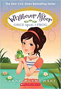 Once Upon A Frog Whatever After 8 By Sarah Mlynowski