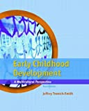 Early Childhood Development - A Multicultural Perspective - By Jeffrey Trawick-Smith (4th, Fourth Edition)