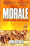 img - for Morale: A Study of Men and Courage by John Christopher Malcolm Baynes (1987-12-24) book / textbook / text book