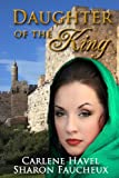 Daughter of the King, Carlene Havel, 0615740618