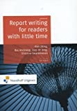 Report Writing for Readers with Little Time, Elling, Rien and Andeweg, Bas A., 9001812597