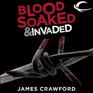 Blood Soaked and Invaded Audiobook