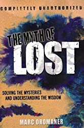 The Myth of Lost: Solving the Mysteries and Understanding the Wisdom