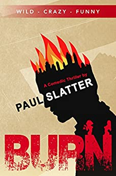 Burn (The Vancouver Series Book 1) by [Slatter, Paul]