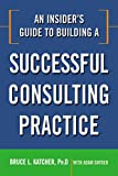 img - for An Insider's Guide to Building a Successful Consulting Practice book / textbook / text book
