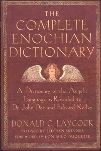 The complete enochian dictionary a dictionary of the angelic the complete enochian dictionary a dictionary of the angelic language as revealed to dr john dee and edward kelley donald c laycock edward kelly fandeluxe Images