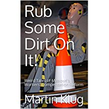 Rub Some Dirt On It!: Weird Tales of Missouri's Workers' Compensation Reform