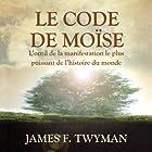 Le Code de Moïse | Livre audio Auteur(s) : James F. Twyman Narrateur(s) : Vincent Davy