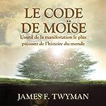 Le Code de Moïse | James F. Twyman