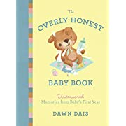 The Overly Honest Baby Book: Uncensored Memories from Baby's First Year (Sh!t No One Tells You)