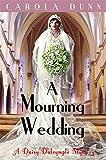 A Mourning Wedding (Daisy Dalrymple, Band 13)