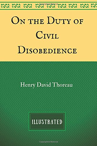 On the Duty of Civil Disobedience: By Henry David Thoreau : Illustrated ebook